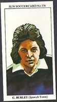 SUN-SOCCERCARDS FOOTBALL-#0376- IPSWICH - GEORGE BURLEY