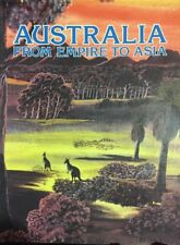 AUSTRALIA FROM EMPIRE TO ASIA 20th Century Australian History 1980