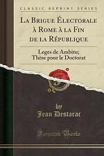 La Brigue Electorale a Rome a la Fin de la Republique: Leges de Ambitu; These Po