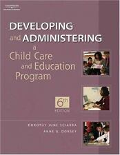 Developing and Administering a Child Care Education Program by Anne G. Dorsey...