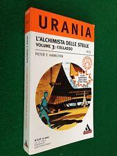 URANIA n.1475 , Peter HAMILTON - L'ALCHIMISTA DELLE STELLE Vol.3 COLLASSO (2003)