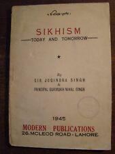 SIKHISM TODAY & TOMORROW SIR JOGINDRA SINGH 1945 LAHORE