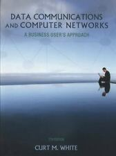 Data Communications and Computer Networks: A Business Users Approach , White, Cu