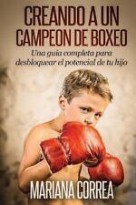Creando un Campeon de Boxeo : Una Guia Completa para...