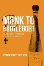 Monk to Bootlegger: Stories of a Wandering Canadian American