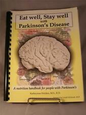 Eat well, Stay well with Parkinson's Disease Kathrynne Holden, M.S., R.D. 1998