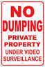 """No Dumping: Private Property, Under Surveillance Warning 8""""x12"""" Aluminum Sign"""