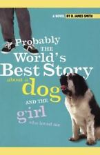 Probably the World's Best Story about a Dog and Th (Paperback or Softback)