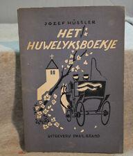 HET HUWELIJKSBOEKJE JOZEF HUSSLER, old Dutch Nederland Uitgeverij paul brand