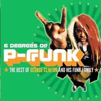 Six Degrees of P-Funk: The Best of George Clinton & His Funky Family by George …