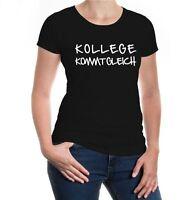 Damen Kurzarm Girlie T-Shirt Kollege kommt gleich Teamwork Beruf Job