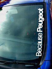 Because PEUGEOT Window Bumper Windscreen Car Sticker Decal 206 RCZ 208 GTI 308
