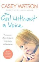 The Girl Without A Voice by Casey Watson NEW