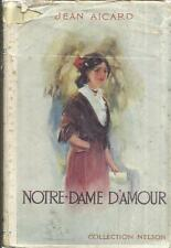 JEAN AICARD NOTRE-DAME D'AMOUR  COLLECTION NELSON