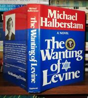 Michael Halberstam THE WANTING OF LEVINE A Novel 1st Edition 1st Printing