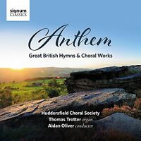 Huddersfield Choral Society - Anthem: Great British Hymns and Choral Works [CD]