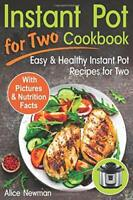 Instant Pot for Two Cookbook: Easy and Healthy Instant Pot Recipes Cookbook f…