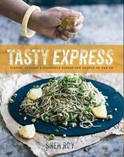 Tasty Express : Simple, Stylish and Delicious Dishes for People on the Go by...