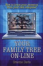 Your Family Tree On-line: How to Trace Your Ancestry from Your Own Computer, Gra