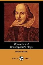 Characters of Shakespeare's Plays by William Hazlitt (2007, Paperback)