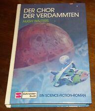 Der Chor der Verdammten Hugh Walters Science Fiction Roman Gebundene Ausgabe