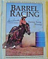 Barrel Racing A Western Horseman Book Sharon Camarillo Training, Tuning, Winning