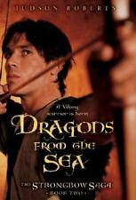 The Strongbow Saga: Dragons from the Sea Bk. 2 by Judson Roberts (2008, Paperbac