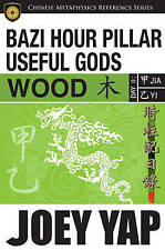 BaZi Hour Pillar Useful Gods - Wood by Joey Yap (Paperback, 2010)