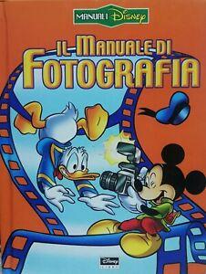 Il manuale di fotografia. Disney libri. LIBRO