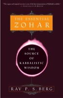 Essential Zohar : The Source of Kabbalistic Wisdom, Paperback by Berg, Philip...