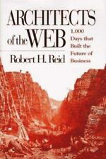 Architects of the Web: 1,000 Days that Built the Future of Business Reid, Rober