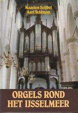 ORGELS ROND HET IJSSELMEER - M.Seijbel / A. Veldman