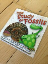 BOOK: THE STUDY OF FOSSILS, GUIDE FOR YOUNG FOSSIL HUNTERS, 5060104582272