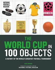 The World Cup in 100 Objects History of the World's Greatest Football Tournament