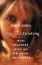 Stop Pretending: What happened when my big sister went crazy, Sones, Sonya, Very