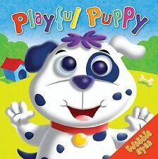 Very Good, Wobbly Eyes: Playful Puppy, Igloo Books Ltd, Book