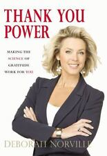 Thank You Power : Making the Science of Gratitude Work for You by Deborah...