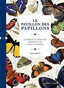 BEAU LIVRE - LE PAVILLON DES PAPILLONS / JAMES LOWEN, MARABOUT