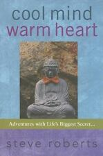 NEW - Cool Mind, Warm Heart: Adventures with Life's Biggest Secret