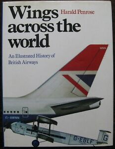 Wings across the World. An Illustrated History of British Airways by H. Penrose.