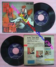 LP 45 7'' GIGI DELMO E LA SUA MUSICA ALLEGRA 1 Condannami Quando no no cd mc dvd