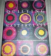 Quilting Masterclass: Explores the Inspirations & Techniques Behind Over 70 Quil
