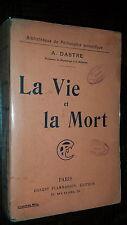 LA VIE ET LA MORT - A. Dastre