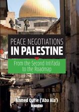 NEW - Peace Negotiations in Palestine: From the Second Intifada to the Roadmap