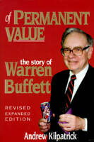 Of Permanent Value: The Story of Warren Buffett - Hardcover - GOOD