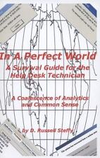 In A Perfect World, A Survival Guide for the Help Desk Technician, Steffy, D. Ru