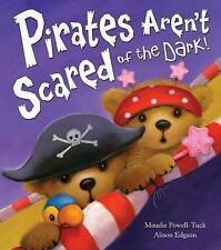 Pirates Aren't Scared of the Dark!, Powell-Tuck, Maudie, New Book