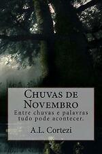 Chuvas de Novembro : Entre Chuvas e Palavras Tudo Pode Acontecer by A....