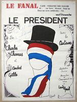 AFFICHE SIGNÉE 1976 LE PRESIDENT Charles Charras André Gille LE FANAL aux Halles