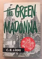 Vintage Hardback The Green Madonna by C. E. L'ami 1952 1st Edition Book